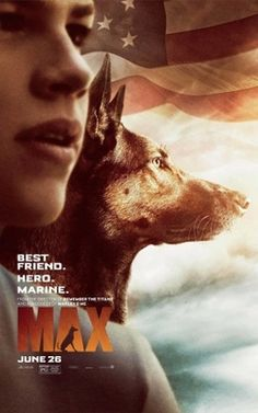 #Max (2015) #movie #poster The story is about a dog, which helped the American soldiers to return home from Afghanistan. When the dog got injured, its' handler's family adopted it.