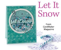 Let It Snow from the Winter 2016 issue of CardMaker Magazine. Order a digital copy here: https://www.anniescatalog.com/detail.html?prod_id=133852