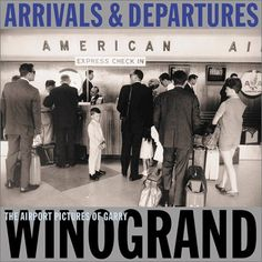 Arrivals & Departures: The Airport Pictures Of Garry Winogrand by Lee Friedlander,http://www.amazon.com/dp/1891024477/ref=cm_sw_r_pi_dp_rlSNsb13673P0MYV