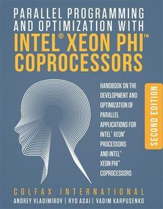 Parallel Programming and Optimization with Intel Xeon Phi Coprocessors