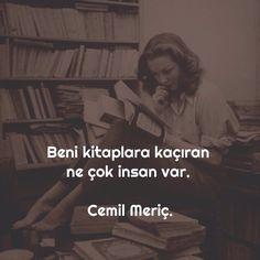 Beni kitaplara kaçıran ne çok insan var | Cemil Meriç Writer Quotes, Book Writer, Daily Quotes, Book Quotes, Reading Slump, Meaningful Words, Love Book, Book Lovers, Cool Words
