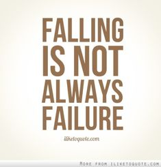 Falling is not always failure #hope #quotes #sayings