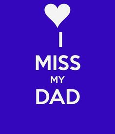 Happy Father's Day in heaven Miss you every day!