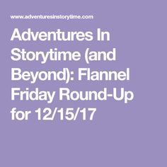 Adventures In Storytime (and Beyond): Flannel Friday Round-Up for 12/15/17