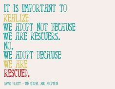 Adoption is not charity.