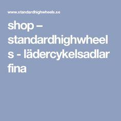 shop – standardhighwheels - lädercykelsadlar fina