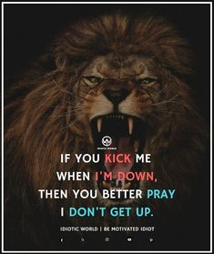 Never kick me when I'm Down... -- For More Quotes Follow @idiotic.world -- #money #motivation #success #cash #wealth #grind #lifestyle #business #entrepreneur #luxury #moneymaker #work #successful #hardwork #life #hardworkpaysoff #businessman #passion #millionaire #love #networkmarketing #businessowner #motivational #desire #entrepreneurship #stacks #entrepreneurs #smile #idiotic_world #instagood