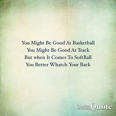 Softball Quotes   Used During The First Inning Or Any Other Inning