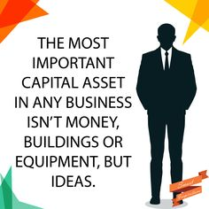 The #most #important #capital #asset in any #business isn't #money, #buildings or #equipment, but #ideas. | #Smart #Inspirations