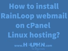 How to install RainLoop webmail on cPanel Linux hosting?