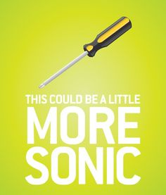"""Who looks at a screwdriver and thinks, 'Hey, this could be a little more sonic?!'""  -Captain Jack Harkness"