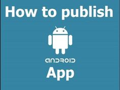 Mobile App Development India: Android App Publish Market Successfully