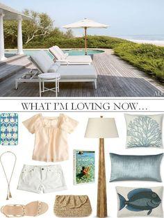 CHIC COASTAL LIVING: What I'm Loving Now...
