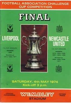 Official programme for the 1974 FA Cup Final between Liverpool and Newcastle United. Liverpool won the match 3-0 in what was to be the last ever game under manager Bill Shankly.