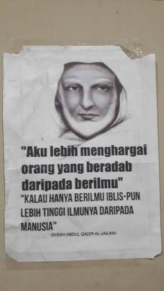 syekh abdul qodir al jailani Quran Quotes Inspirational, Islamic Love Quotes, Motivational Quotes, Honesty Quotes, Religion Quotes, Hadith Quotes, Muslim Quotes, Wis Khalifa, Jokes Quotes