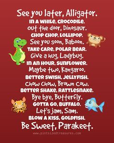 A super-cute poem of lots of ways to say goodbye to your kids!  Print size is 8 inches by 10 inches.