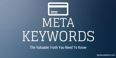 Meta Keywords: The Valuable Truth You Need To Know #seo