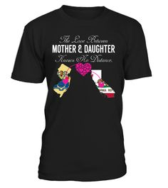The Love Between Mother and Daughter Knows No Distance New Jersey California State T-Shirt #LoveNoDistance