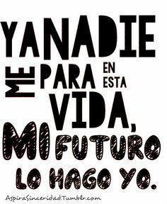 NADIE... My True Love, My Love, Me Quotes, Qoutes, Quote Posters, Weight Loss Motivation, Motivation Inspiration, Rock N Roll, Cool Words