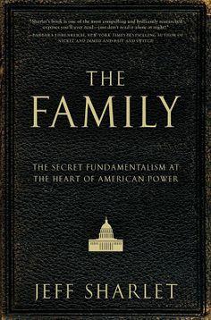 Mutant Journalism: Jeff Sharlet, The Family, 2008