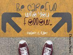"""Be careful who you follow,"" Elder Hales. #ldsconf #quotes"