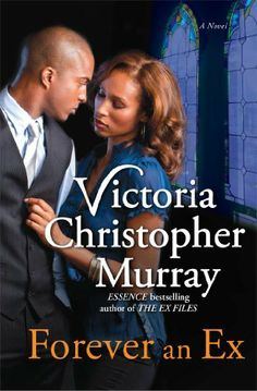 Forever an Ex: A Novel by Victoria Christopher Murray :Disclosure Affiliate Link