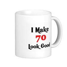 ==> reviews          I make 70 look Good Coffee Mugs           I make 70 look Good Coffee Mugs we are given they also recommend where is the best to buyReview          I make 70 look Good Coffee Mugs Here a great deal...Cleck Hot Deals >>> http://www.zazzle.com/i_make_70_look_good_coffee_mugs-168849086345964732?rf=238627982471231924&zbar=1&tc=terrest