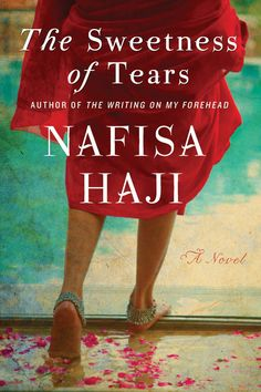 The Sweetness of Tears by Nafisa Haji ...One of my favorite books!!!