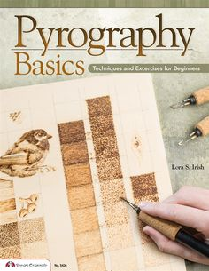 Pyrography Basics by Lora S Irish
