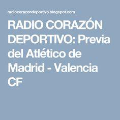 RADIO CORAZÓN  DEPORTIVO: Previa del Atlético de Madrid - Valencia CF