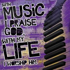 With music I praise God, with my life I worship him. I move to feed my soul with the glory of God and magnify the Lord with the everflowing passion of joy and salvation. Sing like King David sang and danced for the Almighty. Praise And Worship Music, Praise Dance, Praise Songs, Sing To The Lord, Praise The Lords, Praise God, Christian Music, Christian Quotes, Piano
