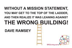 Dave Ramsey Quote | The importance of a mission statement | BRG Communications Advice Quotes, Money Quotes, Dave Ramsey Quotes, Family Mission Statements, Show Me The Money, Financial Peace, Powerful Words, Money Saving Tips, Favorite Quotes