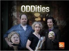 ODDities! I eagerly await the next season on the Science Channel.