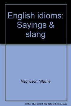 English idioms: Sayings & slang Brand: Prairie House Books