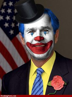 George W Bush Clown/// This Is How He Should Go To Meet His Maker in, It's Perfect.