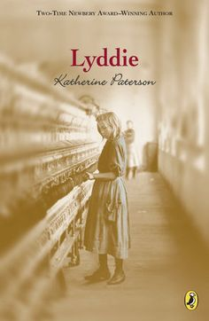 """From two-time Newbery award-winning author Katherine Paterson. When Lyddie and her younger brother are hired out as servants to help pay offtheir family farm's debts, Lyddie is determined to find a way to reunite herfamily once again. Hearing about all the money a girl can make working in thetextile mills in Lowell, Massachusetts, she makes her way there, only to findthat her dreams of returning home may never come true. Includes an all-new common core aligned educator's guide. """"Rich in Newbery Award, Newbery Medal, Jen Hatmaker Books, Katherine Paterson, Bridge To Terabithia, Book Lists, Reading Lists, Learn To Read, Book Publishing"""