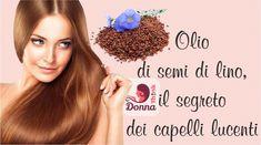 Vuoi #capelli luminosi e pelle sana?  Ecco il #segreto di bellezza naturale, la soluzione perfetta per chi vuole capelli sani e luminosi 365 giorni all'anno. #Olio  #semidilino