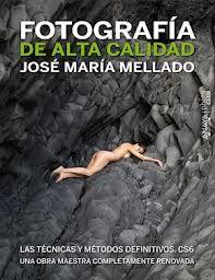 Fotografía de alta calidad / José María Mellado. Madrid : Anaya Multimedia, 2013.