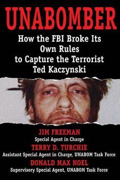Unabomber: How the FBI Broke Its Own Rules to Capture the Terrorist Ted Kaczynski /by Jim Freeman  http://encore.greenvillelibrary.org/iii/encore/record/C__Rb1384594