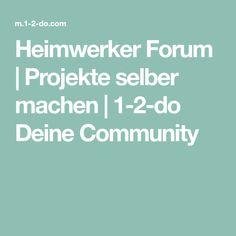 Heimwerker Forum | Projekte selber machen | 1-2-do Deine Community