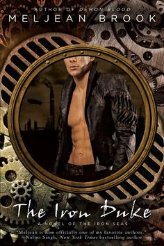 Need more to #read? Try this steamy book by Meljean Brook. The Iron Duke is the first #book in the Iron Seas series. #reading, #steampunk, #book