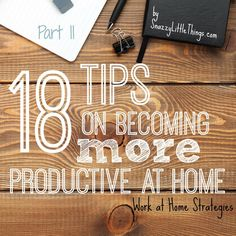 "Part 2: ""18 Tips to Improve Productivity--WORK AT HOME STRATEGIES"" -- here I focus on mobility, a trick I use for achieving my goals, squeezing in fitness, apps for moms (and bloggers), and more!"
