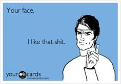 Your Face!