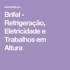 Brifel - Refrigeração, Eletricidade e Trabalhos em Altura