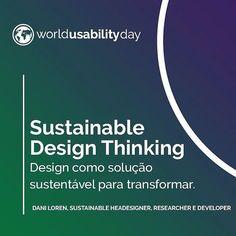 """A palestra da Dani Loren tem como tema """"Sustainable Design Thinking - Design como solução sustentável para transformar""""  Sinopse: Criatividade pesquisa desenvolvimento e conceitos sustentáveis aplicados ao produto e ao ser humano.  #worldusabilityday #worldusabilitydaysp #worldusabilitydaysaopaulo #worldusabilityday2016 #WUD #WUDSP #WUD2016 #UX #UXSP #UXPA #UXPASP"""