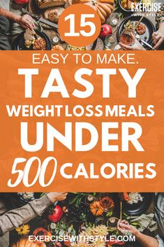 15 Simple and clean eating weight loss meals under 500 calories. Easy meal prep and healthy eating on a budget friendly. Burn belly fat with 15 healthy eating dinner ideas that can be a great lunch substitute as well.  #healthyrecipes #cleaneating #healthydinner #healthy food #mealprep