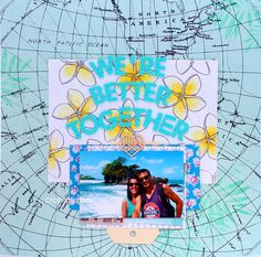 We're better together . Scrapbooking layout . Àurea Estellé