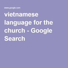 vietnamese language for the church - Google Search