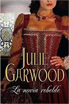 La novia rebelde (Escocesa 1) (ROMANTICA): Amazon.es: Julie Garwood, Ana Mazia: Libros