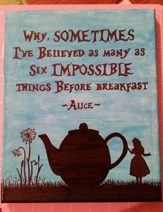 Alice in Wonderland quote canvas  Available in multiple sizes.  If you are a LOCAL buyer, please use coupon code SHOPLOCAL to remove the